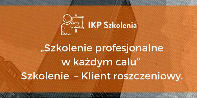 IKP Szkolenia Obsługa klienta roszczeniowego