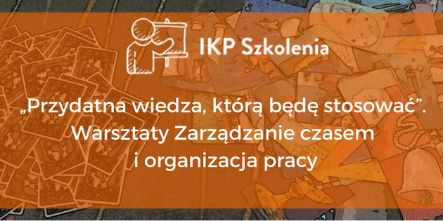 IKP Szkolenia Warsztaty Zarządzanie czasem i organizacja pracy