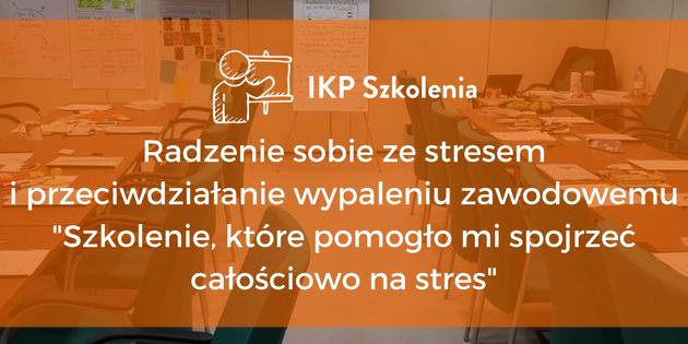 IKP Szkolenia Radzenie sobie ze stresem i przeciwdziałane wypaleniu zawodowemu