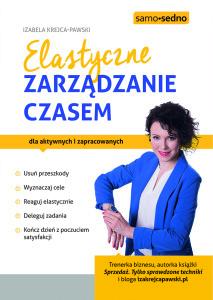 Elastyczne Zarządzanie Czasem Książka autorstwa Izabeli Krejcy-Pawski
